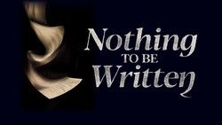 Nothing to be Written