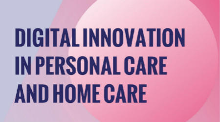 Digital Innovation in Personal  Care and Home Care
