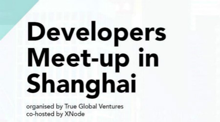 Developers Meet-up in Shanghai  June 20, 2018